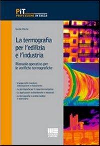 La termografia per l'edilizia e l'industria. Manuale operativo per le verifiche termografiche