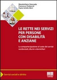 Le rette nei servizi per persone con disabilità e anziane. La compartecipazione al costo dei servizi residenziali, diurni e domiciliari
