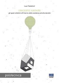 L'incerto abitare. Gli spazi collettivi all'interno della residenza ad alta densità