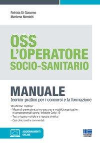 L'operatore socio-sanitario. Mannuale teorico pratico per i concorsi e la formazione professionale dell'OSS
