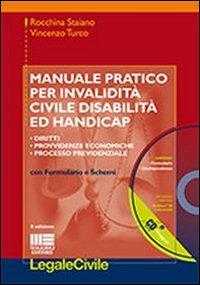 Manuale pratico per invalidità civile disabilità ed handicap. Con CD-ROM