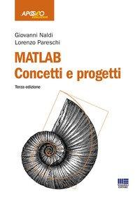 Matlab. Concetti e progetti