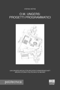 O.M. Ungers: progetti programmatici. Ediz. italiana e tedesca