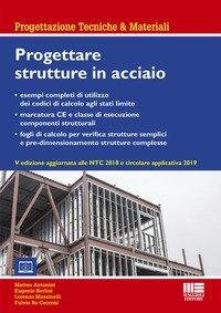 Progettazione di strutture in acciaio. Con esempi applicativi e fogli di calcolo aggiornato alle NTC 2018