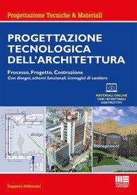 Progettazione tecnologica dell'architettura. Processo, progetto, costruzione
