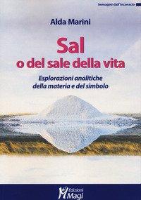 Sal, o del sale della vita. Esplorazioni analitiche della materia e del simbolo