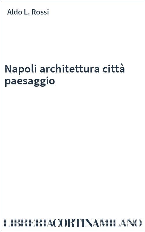 Napoli architettura città paesaggio