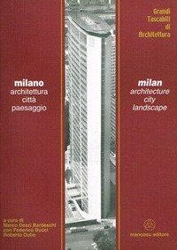 Milano. Architettura, città, paesaggio. Ediz. italiana e inglese