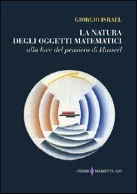 La natura degli oggetti matematici. Alla luce del pensiero di Husserl