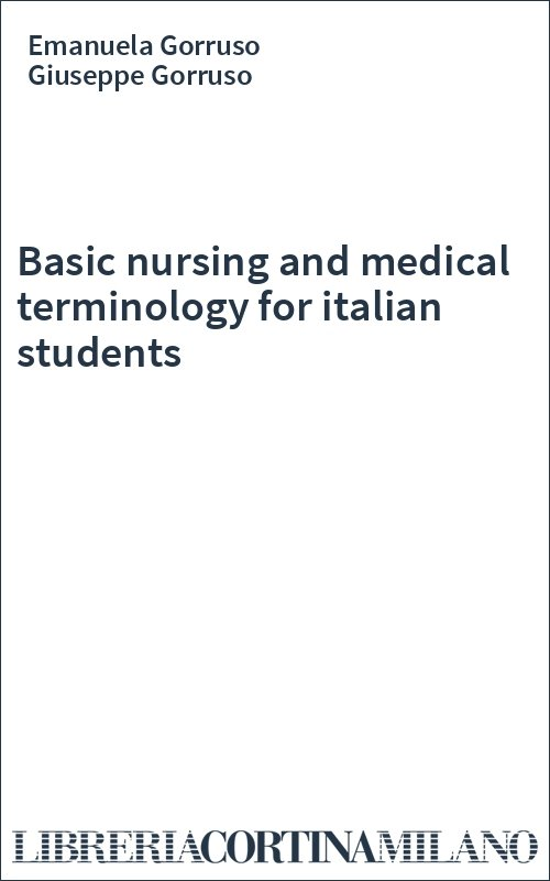 Basic nursing and medical terminology for italian students