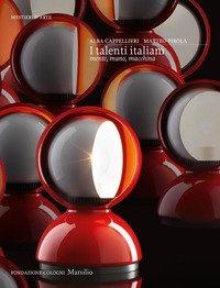 I talenti italiani. Mente, mano, macchina