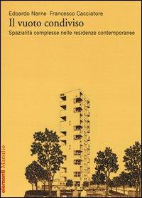 Il vuoto condiviso. Spazialità complesse nelle residenze contemporanee