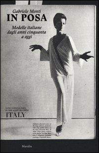 In posa. Modelle italiane dagli anni cinquanta a oggi