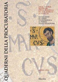 Quaderni della procuratoria. Arte, storia, restauri della basilica di San Marco a Venezia