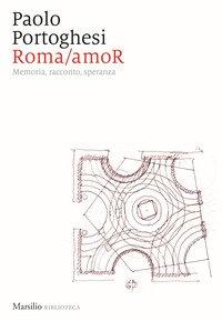 Roma/amoR. Memoria, racconto, speranza