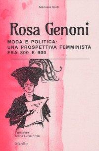 Rosa Genoni. Moda e politica: una prospettiva femminista fra '800 e '900