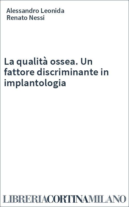 La qualità ossea. Un fattore discriminante in implantologia