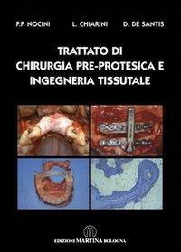 Trattato di chirurgia pre-protesica e ingegneria tissutale