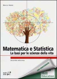 Matematica e statistica. Le basi per le scienze della vita