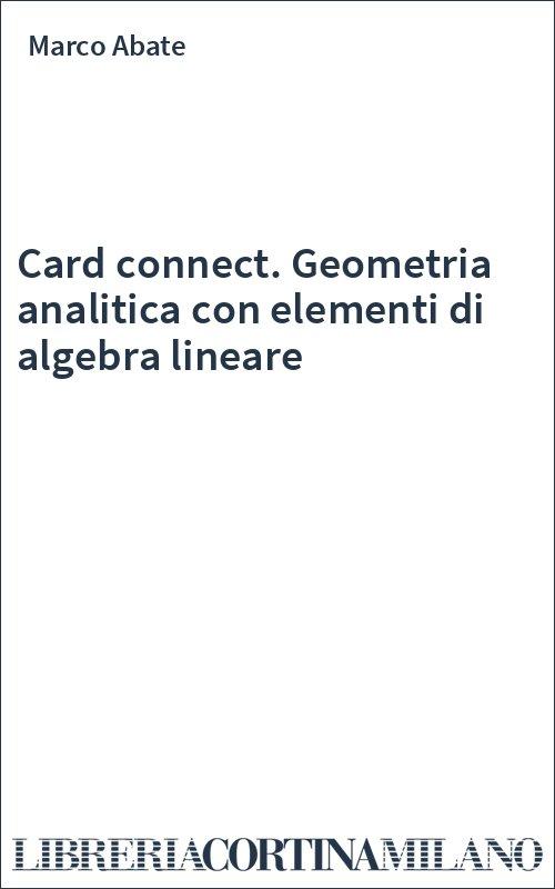 Card connect. Geometria analitica con elementi di algebra lineare
