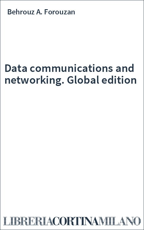 Data communications and networking. Global edition