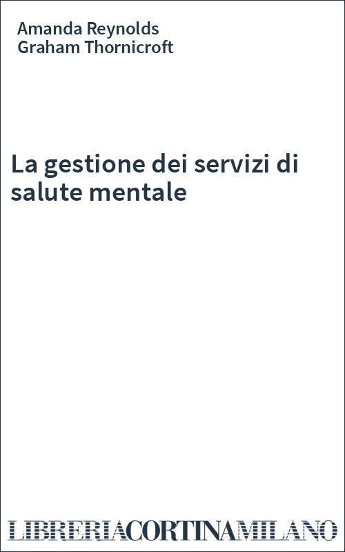 La gestione dei servizi di salute mentale