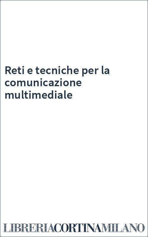 Reti e tecniche per la comunicazione multimediale