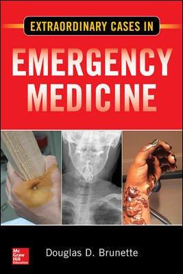 Extraordinary Cases in Emergency Medicine