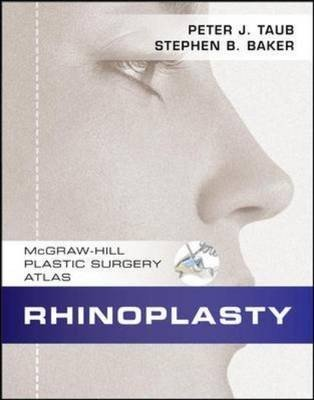 Rhinoplasty: McGraw-Hill Plastic Surgery Atlas