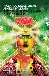 Psicoanalisi immaginaria di Frida Kahlo