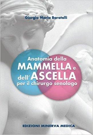 Anatomia della Mammella e dell' Ascella  per il chirurgo senologo
