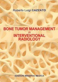 Bone tumor management in interventional radiology