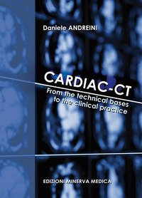 Cardiac-CT. From the technical bases to the clinical practice