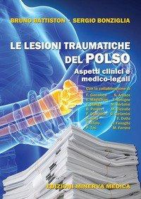 Le lesioni traumatiche del polso. Aspetti clinici e medico-legali