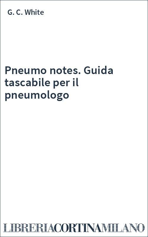Pneumo notes. Guida tascabile per il pneumologo
