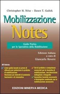 Mobilizzazione notes. Guida pratica per lo specialista della riabilitazione