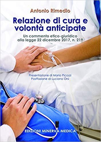Relazione di cura e volontà anticipate. Un commento etico-giuridico alla legge 22 dicembre 2017, n. 219