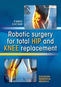 Robotic surgery for total hip and knee replacement