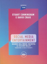 Social Media Entertainment. Quando Hollywood incontra la Silicon Valley
