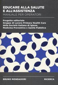Educare alla salute e all'assistenza. Manuale operatori