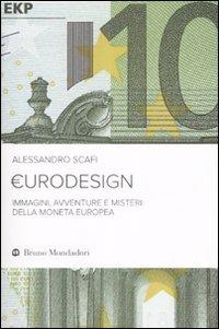 Eurodesign. Immagini, avventure e misteri della moneta europea