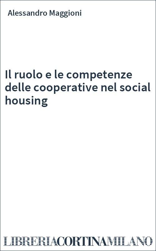 Il ruolo e le competenze delle cooperative nel social housing