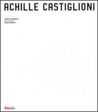 Achille Castiglioni. Tutte le opere 1938-2000