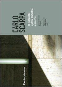 Carlo Scarpa. La Fondazione Querini Stampalia a Venezia
