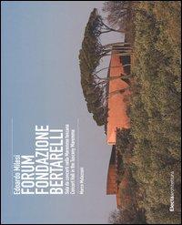 Edoardo Milesi. Forum Fondazione Bertarelli. Sala da concerti nella Maremma toscana-Concert Hall in the Tuscany Maremma