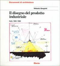 Il disegno del prodotto industriale. Italia (1860-1980)