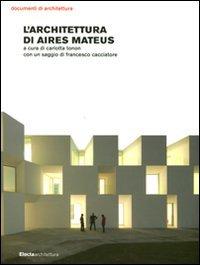 L'architettura di Aires Mateus