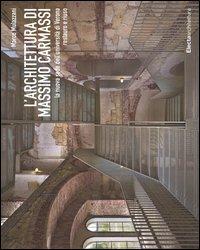 L'architettura di Massimo Carmassi. La nuova sede dell'università di Verona. Restauro e riuso