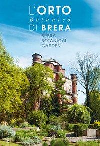 L'orto botanico di Brera. Ediz. italiana e inglese