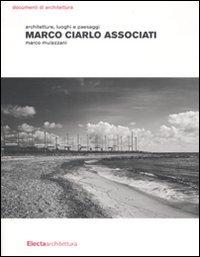 Marco Ciarlo Associati. Architetture, luoghi e paesaggi